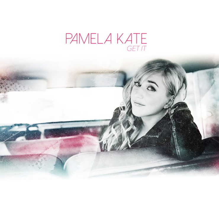 Pamela Kate - Get It